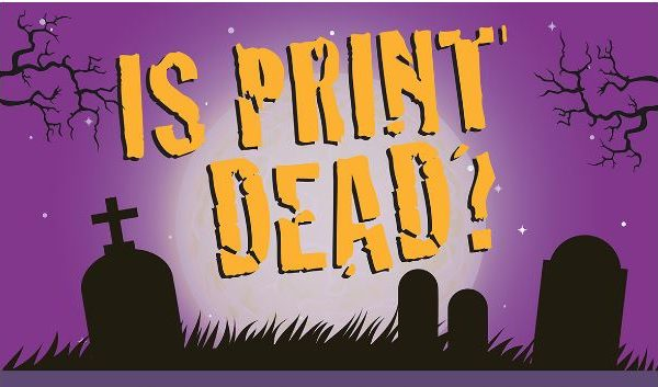 Is Print Dead? Download the Infographic