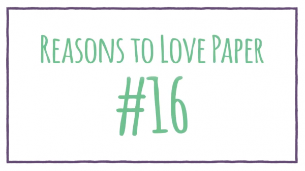 Reasons to Love Paper #16