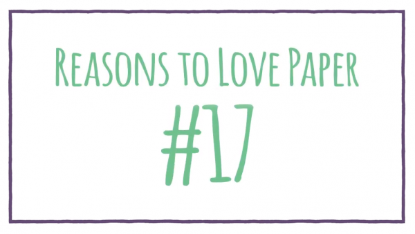 Reasons to Love Paper #17