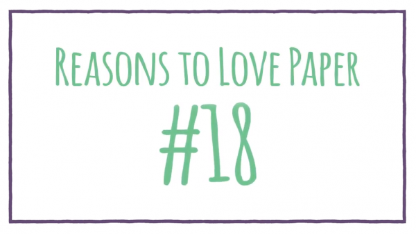 Reasons to Love Paper #18