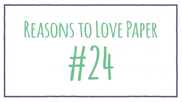 Reasons to Love Paper #24