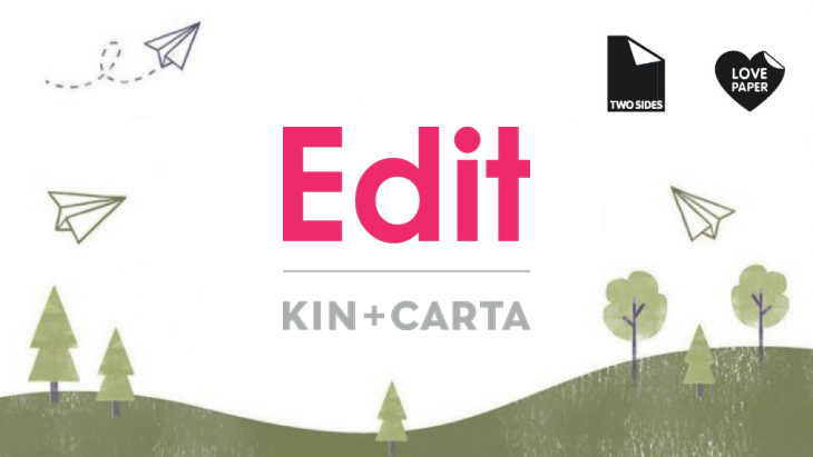 Marketing agency, Edit, part of the Kin and Carta plc, joins Two Sides | Sustainable Paper Packaging & Print | TwoSide