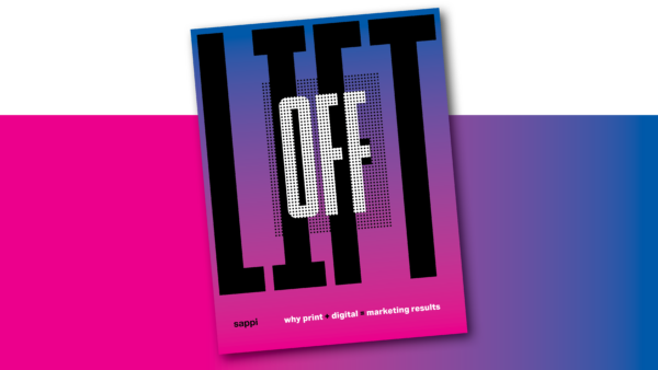 New pro-print publication, Lift Off, launched by Sappi to inspire your marketing mix