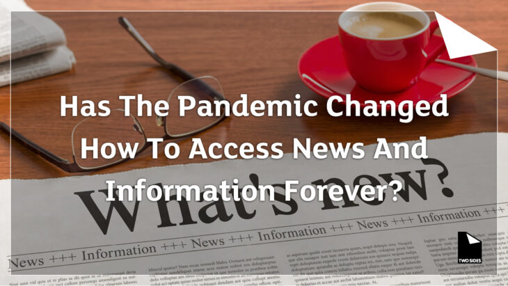 Has the pandemic changed how to access news and information forever? | Sustainable Paper Packaging & Print | TwoSide