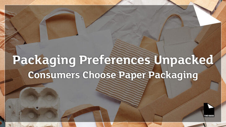 Packaging Preferences – Consumers Choose Paper Packaging | Sustainable Paper Packaging & Print | TwoSide